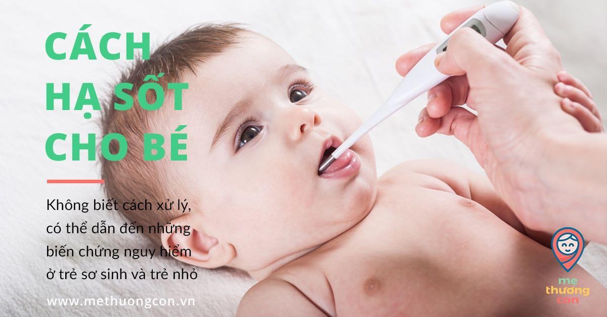 Cùng xem qua các cách hạ sốt cho bé tại nhà và xử lý khi bé bị sốt